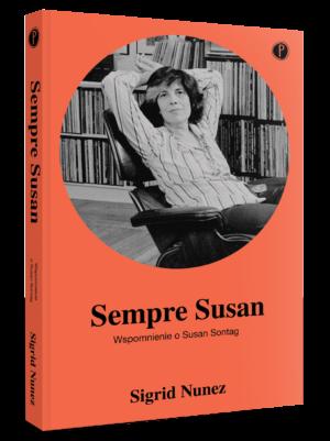Sempre Susan: Wspomnienie o Susan Sontag