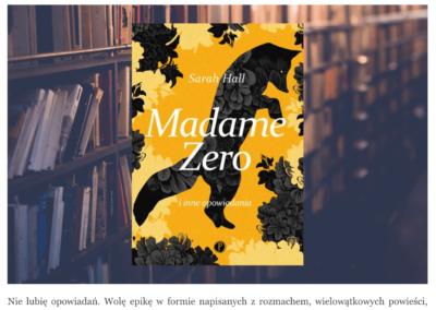 """Nowalijki o """"Madame Zero i inne opowiadania"""""""